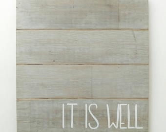 """Reclaimed Wood Farmhouse Sign """"It Is Well"""""""