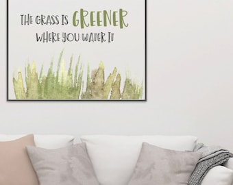 2 for 1! - Instant Digital Printable - Positive Quote - The Grass Is Greener Where You Water It