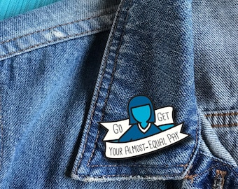Feminist Pin: Go Get Your Almost Equal Pay - Enamel Lapel Pin - Feminist Enamel Pin - Feminist AF - Feminism Pins - Gender Equality