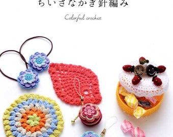 Cute Colors Colorful Crochet - Japanese Craft Book