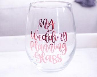 My Wedding Planning Wine Glass Bride Gift Gift for the Bride Engagement Gift Bride Wine Glass Engaged Wine Glass My Wedding Planning Glass