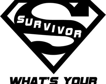 I'm A Cancer Survivor, What's Your Superpower? Decal (2 Decals for the price of 1)