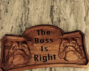 """Solid Maple """"Boss is Right"""" plaque"""