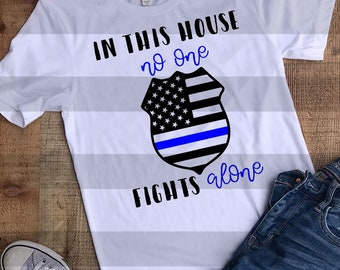 Police svg design, In this house no one fights alone, Thin blue line svg, police officer svg