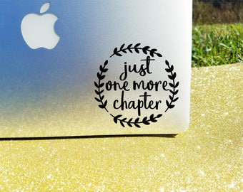 One More Chapter - Custom Size and Color Book Decal - Book Worm Decal - Laptop Sticker - Car Decal - Just One More Chapter - Reading Decal