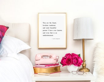 F. Scott Fitzgerald quote You are the finest, loveliest,tenderest print  I love her print Valentines day print Love quote , I love you