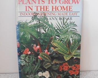 plants to grow in the home...1970s vintage hard cover gardening book