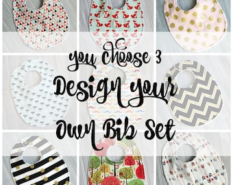 Baby Bibs - YOU CHOOSE THREE - Design Your Own Baby Bib Set of 3 - You Pick Fabrics - Baby Gift - Custom Baby Bibs - Boy Bibs Baby Girl Bibs