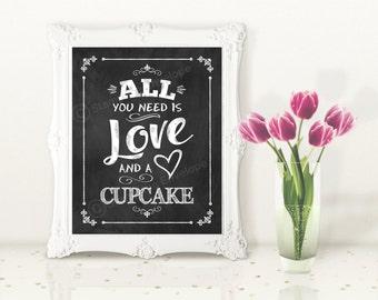All You Need is Love and A Cupcake Print, Chalkboard Wedding Printable Sign, Dessert Table Decor, Cupcake Table
