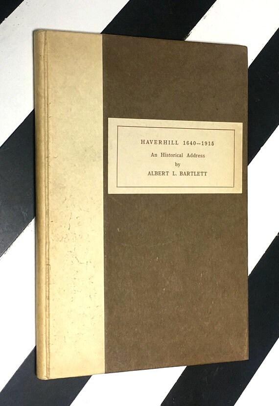Haverhill 1640 - 1915: An Historical Address by Albert L. Bartlett (1915) hardcover book