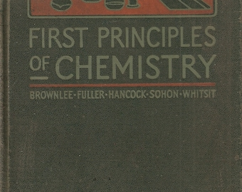VINTAGE Book - First Principles of Chemistry, - Science Text - Textbook - Chemistry - Chemical Principles