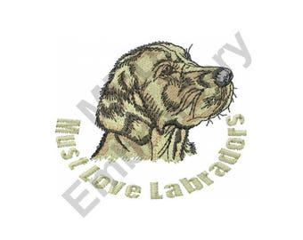 Must Love Labradors - Machine Embroidery Design, Yellow Lab, Labrador, Dog, Puppy