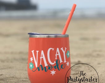 Vacay Mode/custom steel wine glass/12oz glass/perfect gift/ gift for her