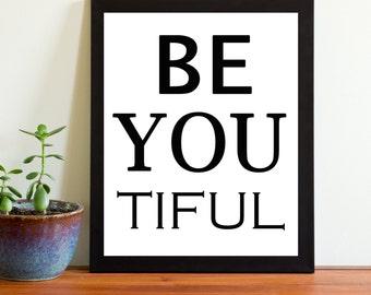 Be YOU tiful printable wall art poster school counselor counseling teacher nursery beautiful positive affirmation beautiful
