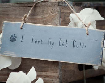 Personalised Cat Sign,Pet Sign,I Love My Pet Sign, Rustic Sign,Gift,Wooden Sign,Present,Home Sign,Home Decor,Handmade