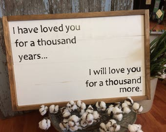 I have loved you for a thousand years l hand painted wood sign l shiplap look l home decor