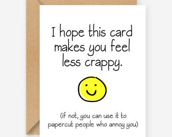 Funny feel better card, friendship greeting card, blank inside, recycled card