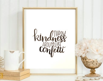 Throw Kindness Around Like Confetti Quote Painting
