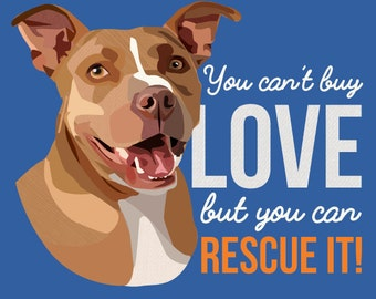 Pitbull Printable Quote - You Can't Buy Love, Rescue It - Dog Lovers