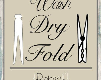Wash Dry Fold Repeat, Laundry Room Printable, Laundry Room Artwork Any Color Available, Clothes Pins