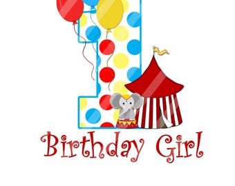 Circus Birthday Girl ONE Digital Download for creating iron-ons, heat transfer, Scrapbooking, Cards, 2 Styles, YOU PRINT