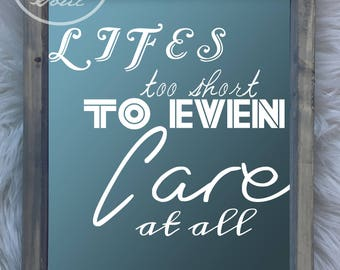 Lifes too short to even care at all, Young the Giant, Music Art Print, Lyric Art, Typography Print, Awakeyoursoul