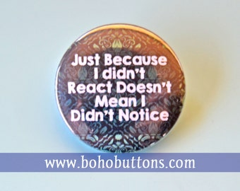 Didn't React Pinback Button, Snarky Quote Pin, Funny Buttons, Retro Keychain, Vintage Pins, Boho Buttons, Backpack Pins, Patches, Magnets