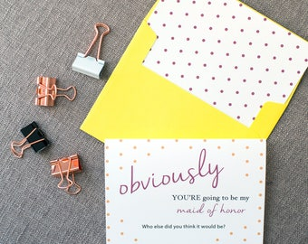 Obviously You're Going To Be My Bridesmaid Card | Funny Way To Ask Maid of Honor / Will You Be My Matron of Honor / Invite Bridal Party Gift