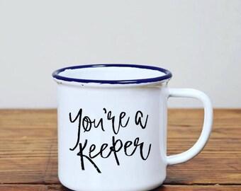 You're a Keeper enamel mug
