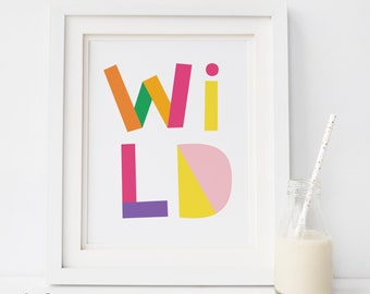 SALE Wild Print, Colourful Typography Print, Nursery Typography Poster, Inspirational Kids Quote, Kids Stay Wild Poster, Colourful wall art