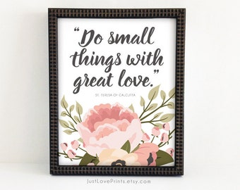 Do Small Things With Great Love   St. Teresa of Calcutta   Catholic Art   8x10 Print