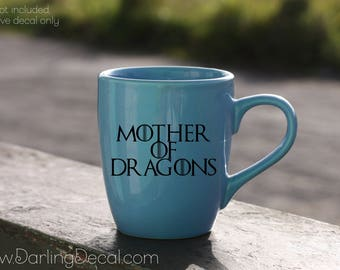 Mother of DragonsAdhesive Decal DIY Coffee Cup Wine Glass Tumbler Mug Do It Yourself Drinkware Mom Stemless Teacup Martini Game of Thrones