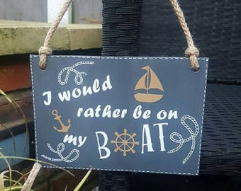 I Would Rather Be On My Boat,Fun Wooden Sign,Hanging Plaque,Boat Gift