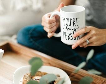 Gift for her, You're My Person, Best Friend Gift, Girlfriend Gift, Boyfriend Gift, Wife Gift, Gift for Him, Mug, Cute Mug, Coffee mug,