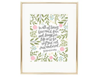 Life is to be Enjoyed, Not Just Endured - LDS Quote - Happy Wall Art