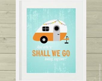 Retro Camper Wall Art, Inspirational Wall Quote, Camping, Travel Trailer, Caravan, Holiday Trailer Printable Art, Wanderlust