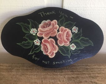 Beautiful hand- painted wooden sign that says THANK YOU for not SMOKING