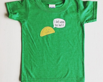 I Dont Wanna Taco 'Bout It + Funny Food Pun Toddler Kids Taco Tee Tshirt