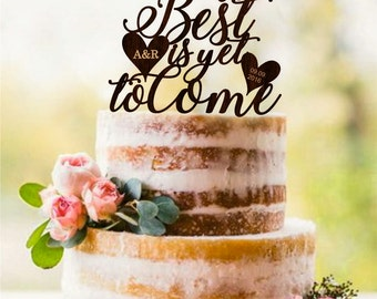 The Best Is Yet To Come Wedding Cake Topper Custom Wedding Topper Gold or Silver Metallic