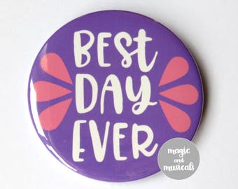 """Rapunzel Tangled Disney inspired button/badge/pin or magnet - """"Best Day Ever"""""""