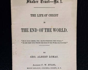 Shaker tract No. 1, The life of Christ is the end of the world Shaker Village