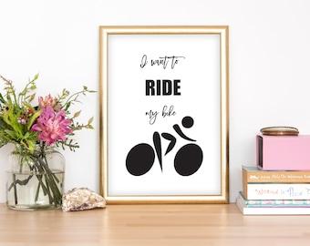 I want to ride my bike, bike art, bicycle art,bike wall art,print,bike print,bicycle print,bicycle,ride my bike,bike clip art,bike wall art