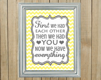 Yellow Chevron with Gray First We Had Each Other Nursery Wall Decor, Playroom, Gift, Printable, Custom Digital File