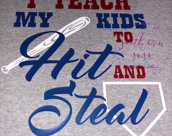I Teach My Kids To Hit and Steal Baseball Mom Shirt