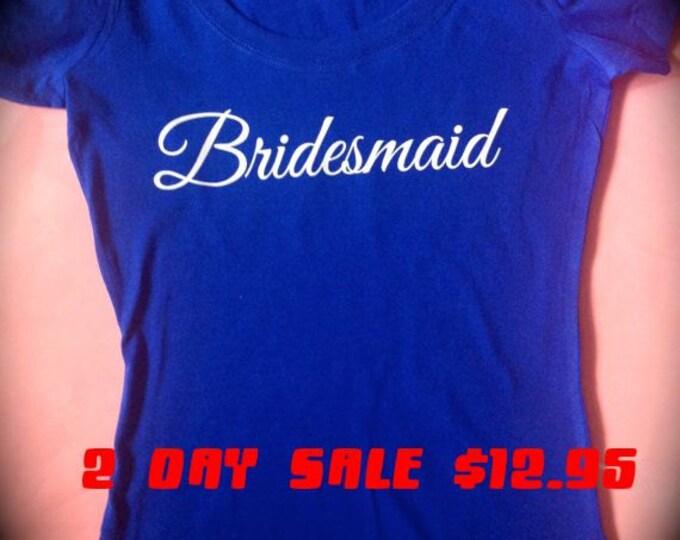 Royal Blue Bridesmaid Shirts. Bridesmaid T-Shirt. Ladies Bridesmaid Short Sleeve Shirts. Wedding Party, Maid of honor, Matron of honor.