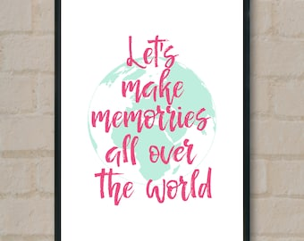 Let's make memories all over the world, pink and mint, travel quote,  digital art by SmARTiful