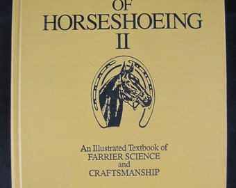 The Principles of Horseshoeing II // 1985 Hardback // An Illustrated Textbook of Farrier Science and Craftsmanship //ISBN 9780916992026