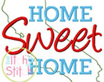 Home Sweet Home California Embroidery Design For Machine Embroidery INSTANT DOWNLOAD now available