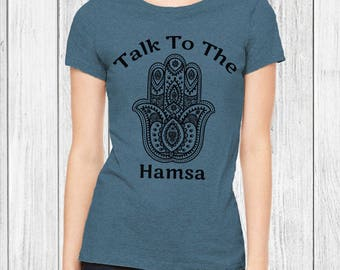 Hamsa, Talk To The Hamsa Shirt - hamsa hand, yoga tee, graphic tee, yoga t shirt, cool tshirt, womens, t shirt, yoga tshirt, graphic tees
