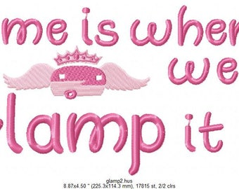 Home is Where We Glamp It Camping Machine Embroidery Design - Digital Delivery